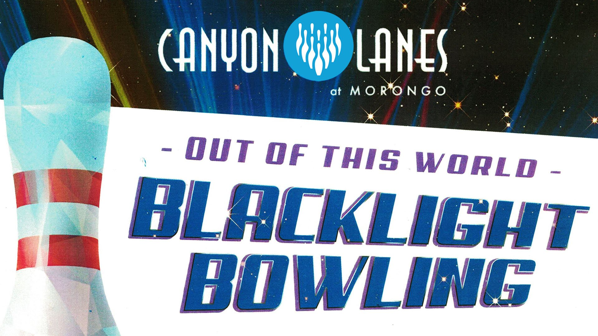 Out of this World Backlight Bowling is fun for the whole family! Friday and Saturday at Canyon Lanes at Morongo in Cabazon, California.